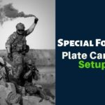 Special Forces Plate Carrier Setup: Full Guide